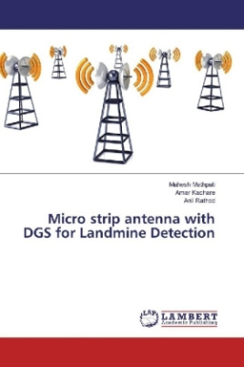 Micro strip antenna with DGS for Landmine Detection