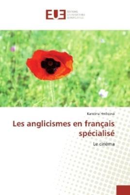 Les anglicismes en français spécialisé