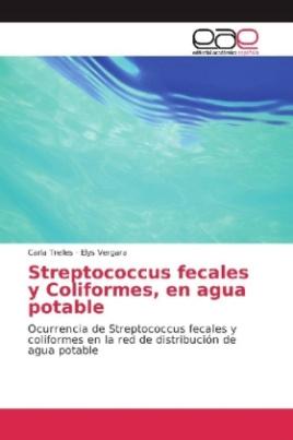 Streptococcus fecales y Coliformes, en agua potable
