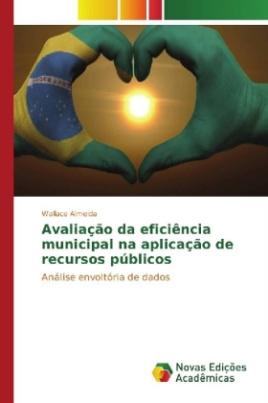 Avaliação da eficiência municipal na aplicação de recursos públicos