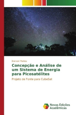 Concepção e Análise de um Sistema de Energia para Picosatélites