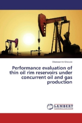 Performance evaluation of thin oil rim reservoirs under concurrent oil and gas production