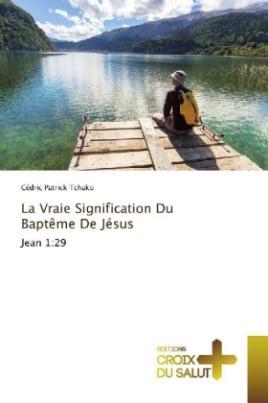 La Vraie Signification Du Baptême De Jésus