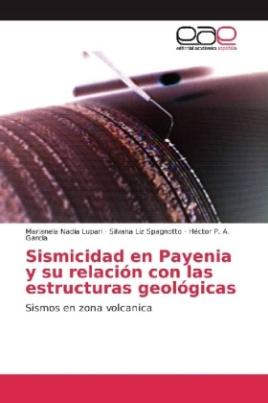 Sismicidad en Payenia y su relación con las estructuras geológicas