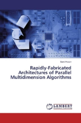 Rapidly-Fabricated Architectures of Parallel Multidimension Algorithms