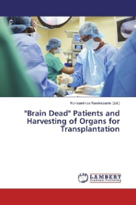 """Brain Dead"" Patients and Harvesting of Organs for Transplantation"