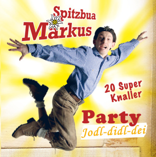 Spitzbua Markus - Party Jodl-Didl-Die - 20 Party-Knaller