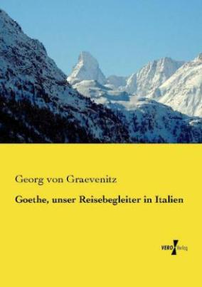 Goethe, unser Reisebegleiter in Italien