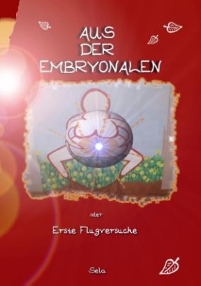Aus der Embryonalen