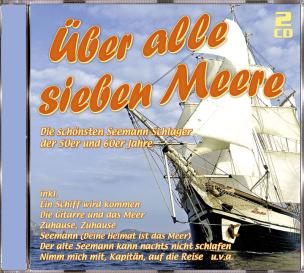 Über alle sieben Meere - Die Seemann-Schlager (2 CDs)