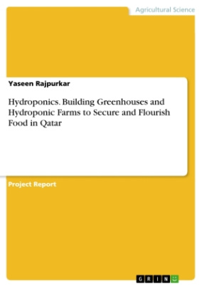 Hydroponics. Building Greenhouses and Hydroponic Farms to Secure and Flourish Food in Qatar