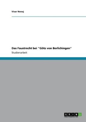 """Das Faustrecht bei """"Götz von Berlichingen"""""""