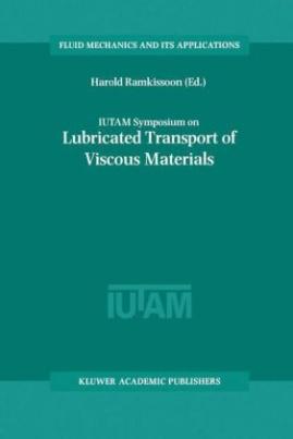 IUTAM Symposium on Lubricated Transport of Viscous Materials