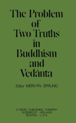 The Problem of Two Truths in Buddhism and Vedânta