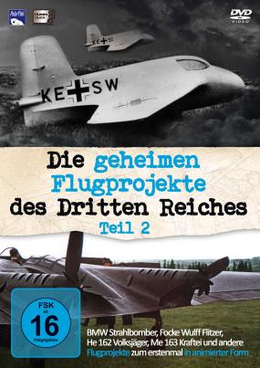 Die geheimen Flugprojekte des Dritten Reiches 2