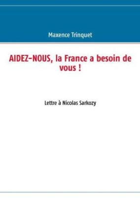 Aidez-nous, la France a besoin de vous !