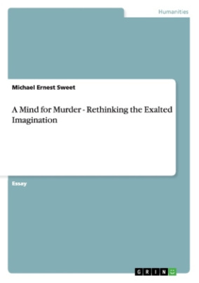 A Mind for Murder - Rethinking the Exalted Imagination