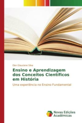 Ensino e Aprendizagem dos Conceitos Científicos em História