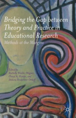 Bridging the Gap between Theory and Practice in Educational Research