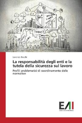 La responsabilità degli enti e la tutela della sicurezza sul lavoro