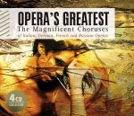 Opera's Greatest - The Magnificant Choruses