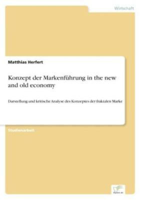 Konzept der Markenführung in the new and old economy
