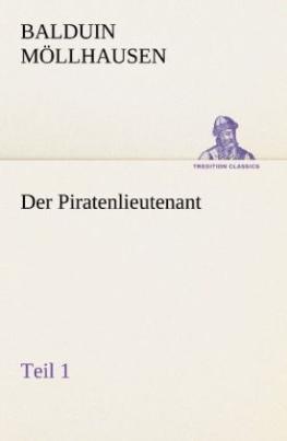 Der Piratenlieutenant - Teil 1