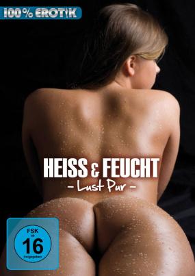 Heiss & Feucht - Lust pur (s24d)