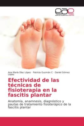 Efectividad de las técnicas de fisioterapia en la fascitis plantar