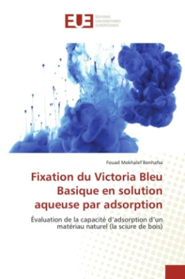 Fixation du Victoria Bleu Basique en solution aqueuse par adsorption