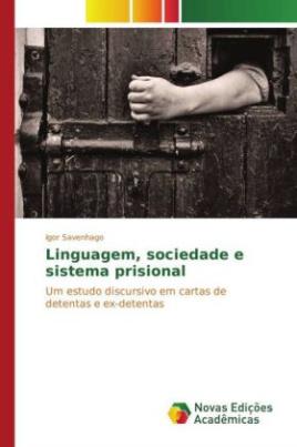 Linguagem, sociedade e sistema prisional