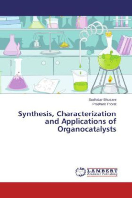 Synthesis, Characterization and Applications of Organocatalysts