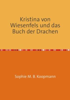 Kristina von Wiesenfels und das Buch der Drachen