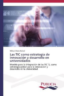 Las TIC como estrategia de innovación y desarrollo en universidades