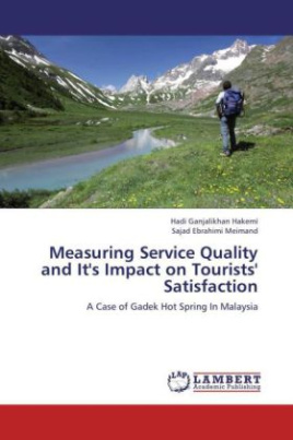 Measuring Service Quality and It's Impact on Tourists' Satisfaction