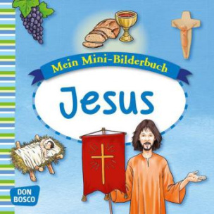 Mein Mini-Bilderbuch: Jesus