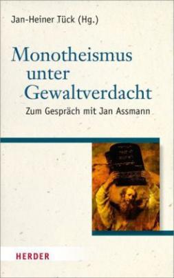 Monotheismus unter Gewaltverdacht