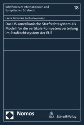 Das US-amerikanische Strafrechtssystem als Modell für die vertikale Kompetenzverteilung im Strafrechtssystem der EU?