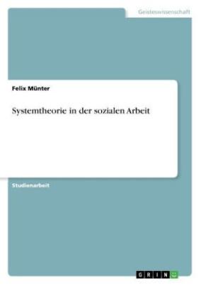 Systemtheorie in der sozialen Arbeit