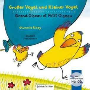 Großer Vogel und Kleiner Vogel, Deutsch-Italienisch mit Audio-CD. Uccellino Grande e Uccellino Piccolo