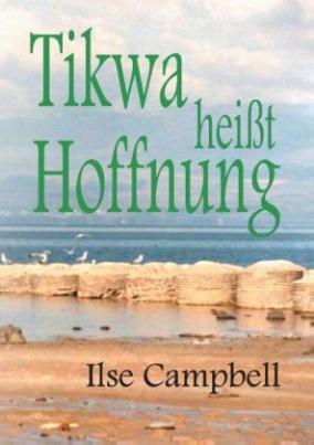 Tikwa heißt Hoffnung