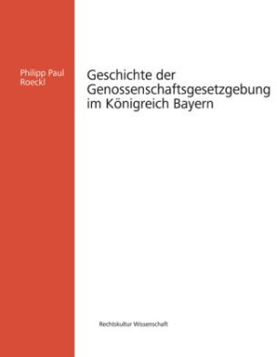 Geschichte der Genossenschaftsgesetzgebung im Königreich Bayern