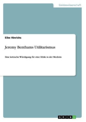 Jeremy Benthams Utilitarismus