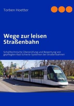 Wege zur leisen Straßenbahn