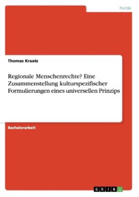 Regionale Menschenrechte? Eine Zusammenstellung kulturspezifischer Formulierungen eines universellen Prinzips
