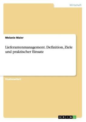 Lieferantenmanagement - Definition, Ziele und praktischer Einsatz