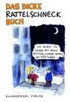 Das dicke Rattelschneck-Buch