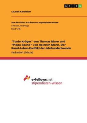 """""""Tonio Kröger"""" von Thomas Mann und """"Pippo Spano"""" von Heinrich Mann. Der Kunst-Leben-Konflikt der Jahrhundertwende"""