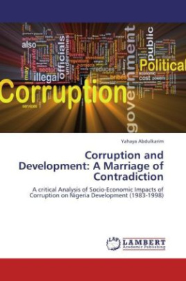 Corruption and Development: A Marriage of Contradiction