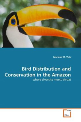 Bird Distribution and Conservation in the Amazon